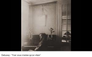 Debussy Yver vous n'êtes qu'un vilain