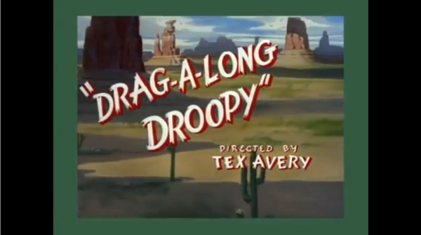 Tex Avery Drag a long Droopy