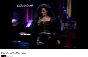 Gershwin The man I love Diana Ross