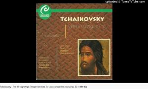 Tchaïkovski Vêpres
