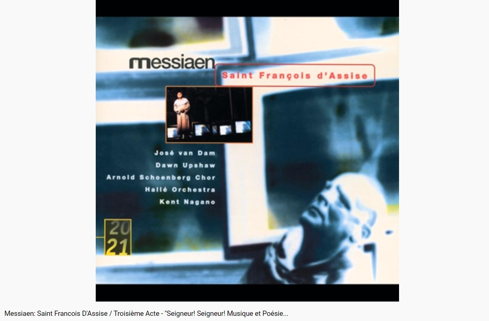 Messiaen Saint-François d'Assise Musique et Poésie