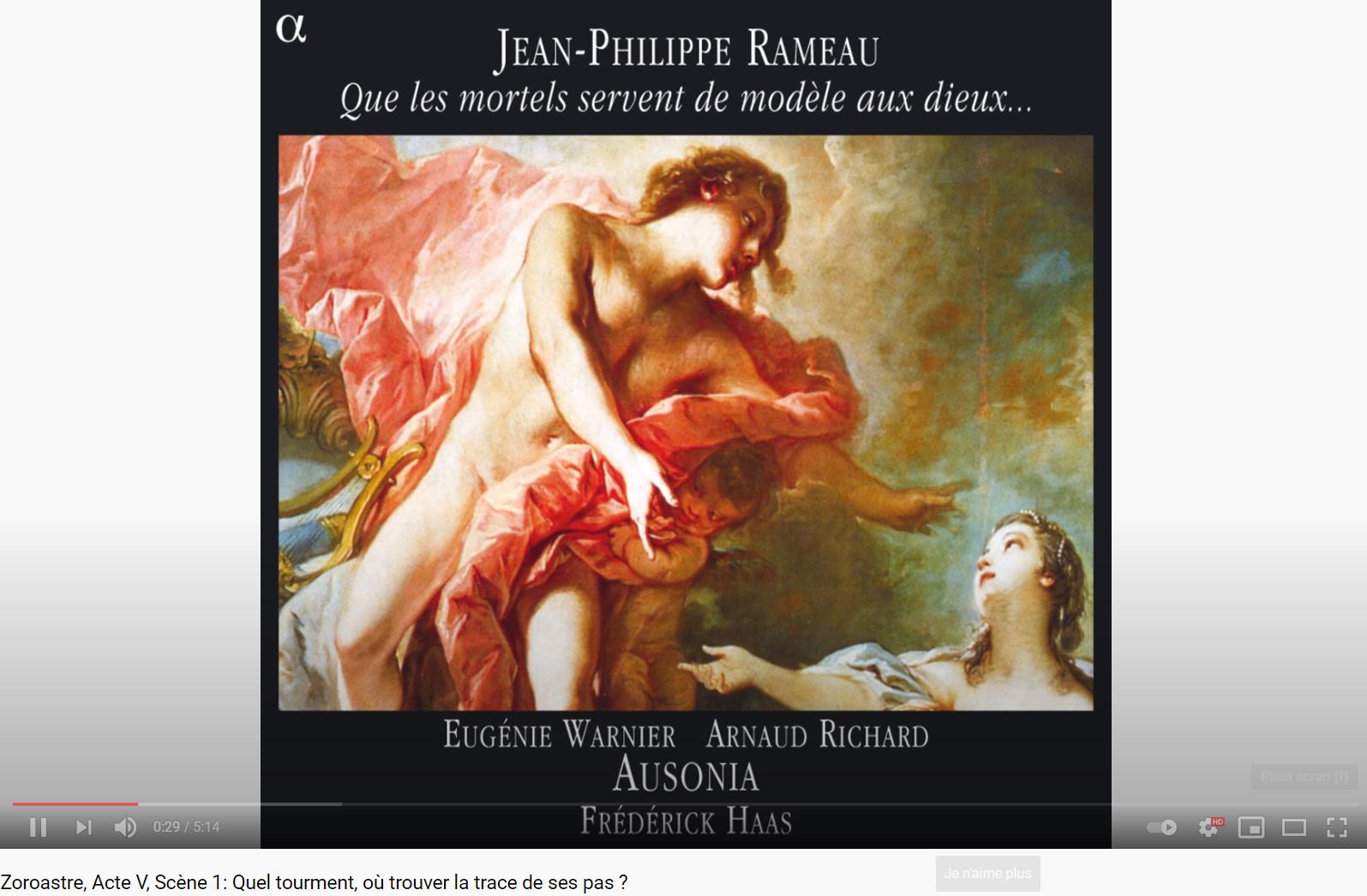 Rameau Zoroastre Quel tourment (Acte V)